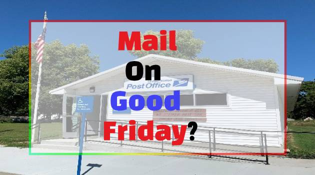Does Mail Run On Good Friday