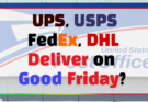 Does USPS Deliver on Good Friday