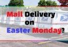 Is there Mail Delivery on Easter Monday